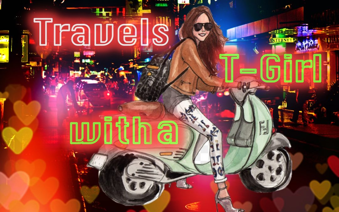 Travels with  a T-Girl